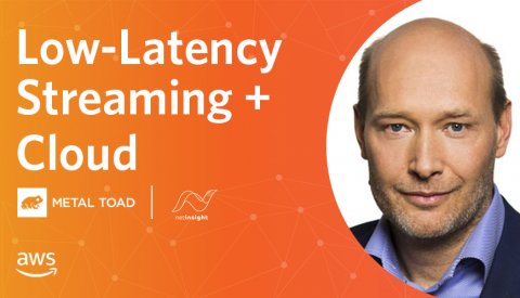 Low-Latency Streaming + Cloud