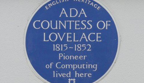 Plaque: Ada Countess of Lovelace, Pioneer of Computing lived here.