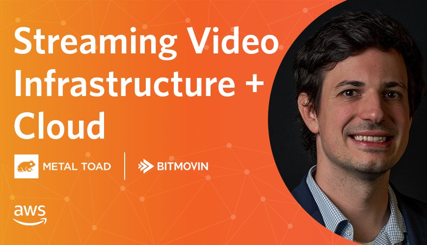 Streaming Video Infrastructure + Cloud